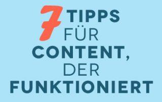 7 Tipps für Content, der funktioniert