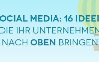 Infografik: 16 Social-Media-Ideen, die Ihr Unternehmen nach oben bringen – Preview