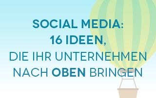Infografik: 16 Social-Media-Ideen, die Ihr Unternehmen nach oben bringen – Preview – Airmotion Media